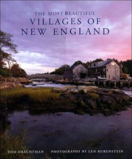 The Most Beautiful Villages of New England by Tom Shachtman