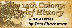 The 14th Colony: A Brief History by Tom Shachtman